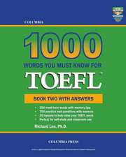 Columbia 1000 Words You Must Know for TOEFL:  Book Two with Answers