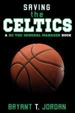 Saving the Celtics
