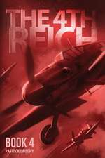 The 4th Reich Book 4