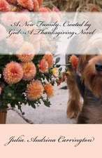 A New Family Created by God--A Thanksgiving Novel