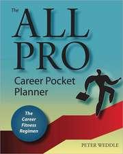 The All Pro Career Pocket Planner:  The Career Fitness Regimen