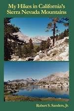 My Hikes in California's Sierra Nevada Mountains
