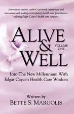 Alive & Well: Volume One...Edgar Cayce's Health Care Wisdom