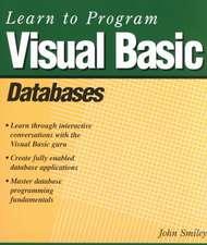 Learn to Program Visual Basic Databases: Databases