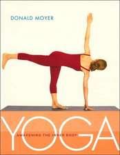 Yoga:  Awakening the Inner Body