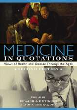 Medicine in Quotations:  Views of Health and Disease Through the Ages
