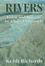 Rivers:  Form and Process in Alluvial Channels