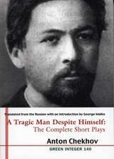 A Tragic Man Despite Himself: The Complete Short Plays