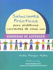 Soluciones Practicas Para Problemas Corrientes de Ninos Con Sindrome de Asperger