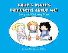 That's What's Different about Me! Helping Children Understand Autism Spectrum Disorders:  Story and Coloring Book