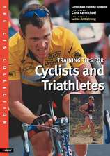 The Cts Collection:  Training Tips for Cyclists and Triathletes