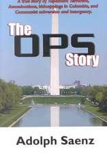 OPS Story, The: The True Story of Tupamaro Terrorists, Assassinati