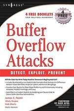 Buffer Overflow Attacks: Detect, Exploit, Prevent
