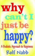 Why Can't I Just Be Happy? a Realistic Approach to Happiness:  Male/Female/Male