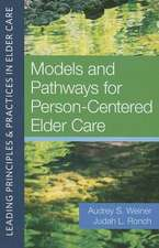 Models and Pathways for Person-Centered Elder Care