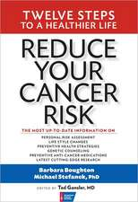 Reduce Your Cancer Risk: Twelve Steps to a Healthier Life