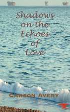 Shadows on the Echoes of Love