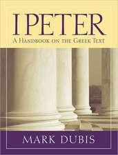 1 Peter: A Handbook on the Greek Text
