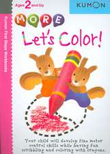 More Let's Color!: Copii de la 2 ani