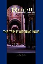 The Triple Witching Hour:  The Third Book of Astrological Essays