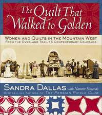 The Quilt That Walked to Golden:  From the Overland Trail to Contemporary Colorado