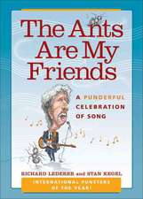 The Ants Are My Friends: A Punderful Celebration of Song