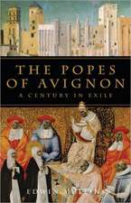 The Popes of Avignon:  A Century in Exile