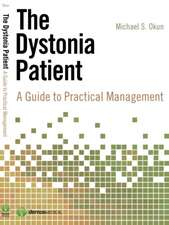 Dystonia Patient: A Guide to Practical Management