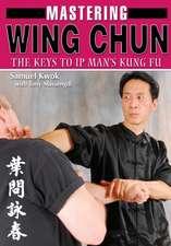 Mastering Wing Chun Kung Fu