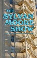 The Sylvan Moore Show