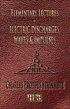 Elementary Lectures on Electric Discharges, Waves and Impulses, and Other Transients - Second Edition:  His Inventions, Researches and Writings