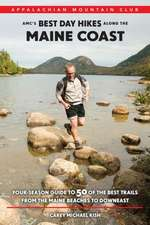 AMC's Best Day Hikes Along the Maine Coast:  Four-Season Guide to 50 of the Best Trails from the Maine Beaches to Downeast