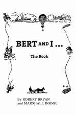 Bert and I:  The Book