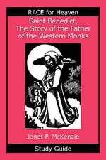 Saint Benedict, the Story of the Father of the Western Monks Study Guide