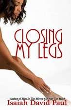 Closing My Legs:  An Anthology