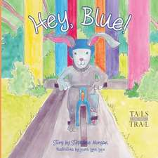 Hey, Blue:  Tails on the Trail
