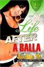 Life After a Balla:  The Sequel