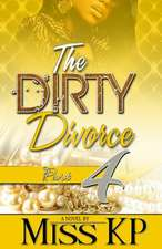 The Dirty Divorce, Part 4:  The Sequel