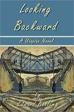 Looking Backward by Edward Bellamy - A Utopian Novel