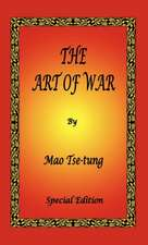 The Art of War by Mao Tse-Tung - Special Edition:  The Book of Five Rings, Hagakure - The Way of the Samurai & Bushido - The Soul of Japan