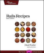 Rails Recipes: Rails 3 Edition 2nd Edition