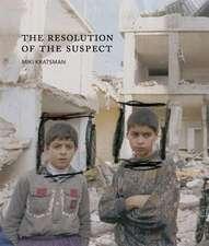 Miki Kratsman & Ariella Azoulay:  The Resolution of the Suspect