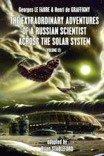 The Extraordinary Adventures of a Russian Scientist Across the Solar System (Volume 2)