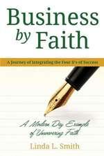 Business by Faith Vol. I