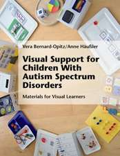 Visual Support for Children with Autism Spectrum Disorders:  Materials for Visual Learners