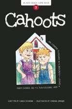 Cahoots: Book 3