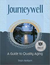Journeywell:  A Guide to Quality Aging