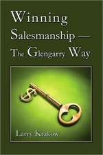 Winning Salesmanship-The Glengarry Way: The Glengarry Way