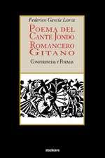 Poema del Cante Jondo - Romancero Gitano (Conferencias y Poemas)