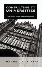 Consulting to Universities:  Case Studies, Issues, and Recommendations